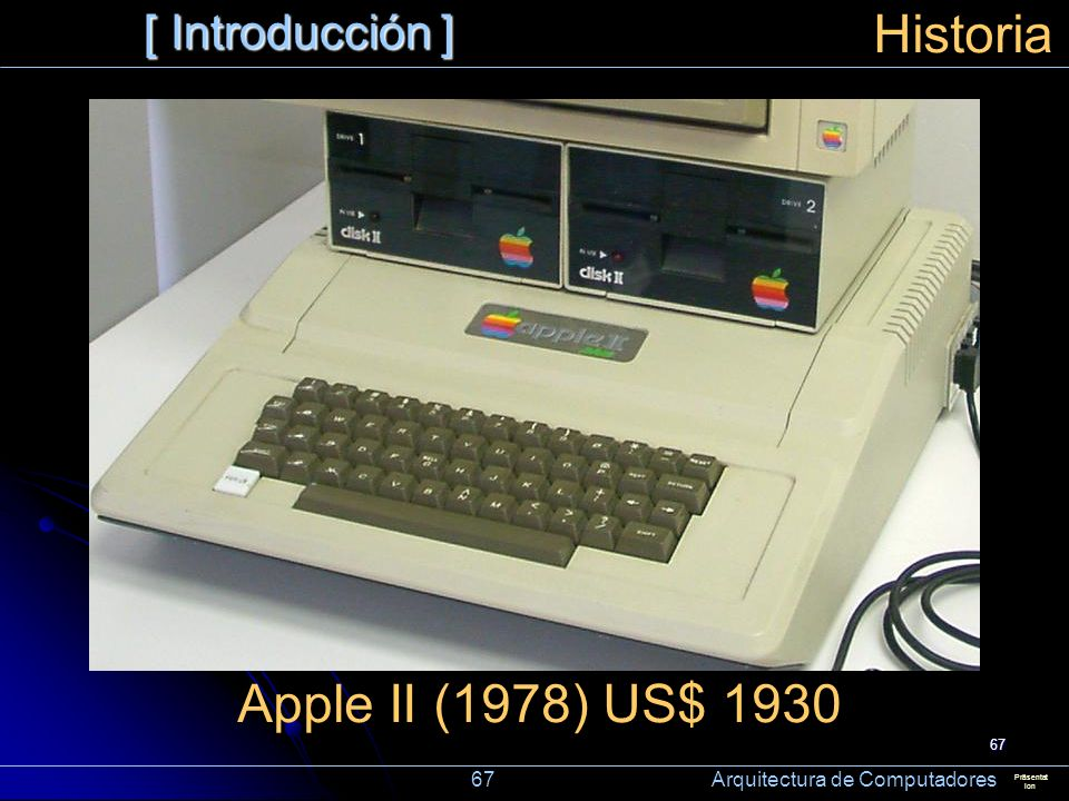 Historia Apple II (1978) US$ 1930 [ Introducción ]